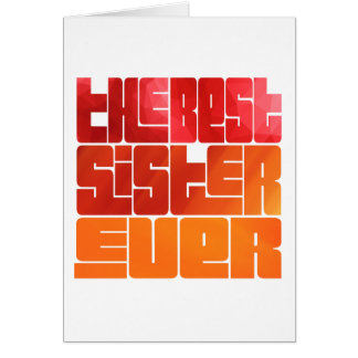 The Best Sister Ever Funky Greeting Card
