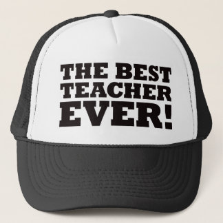 The Best Teacher Ever Trucker Hat