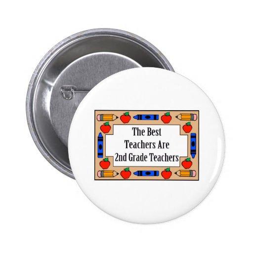 The Best Teachers Are 2nd Grade Teachers Pinback Buttons