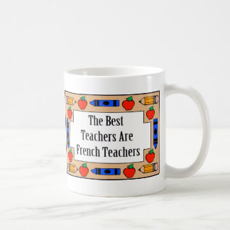 The Best Teachers Are French Teachers Coffee Mug