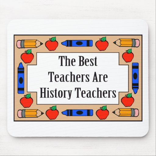 The Best Teachers Are History Teachers Mouse Pads