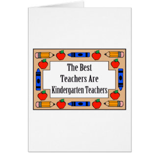 The Best Teachers Are Kindergarten Teachers Greeting Card