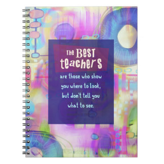 The Best Teachers Show You Where to Look Notebooks