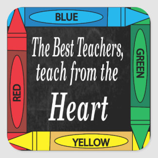 The Best Teachers Teach from the Heart Square Sticker