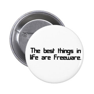 The best things in life are freeware pinback button