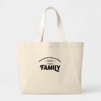 the best things in life is Family Large Tote Bag