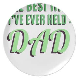 The Best Title I've Ever Held Is Dad Plate
