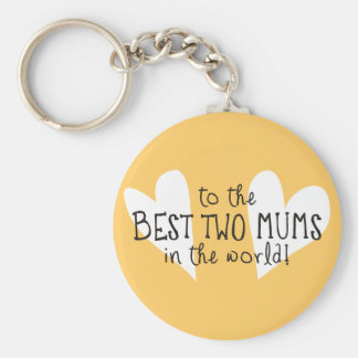 The Best Two Mums In the World Basic Round Button Key Ring