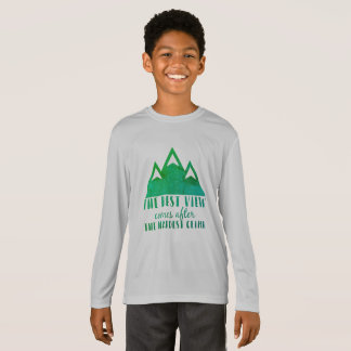 The Best View Comes After, the Hardest Climb Shirt