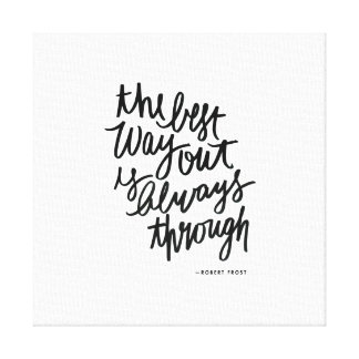 The Best Way Out Motivations Quote Brush Lettering Canvas Print
