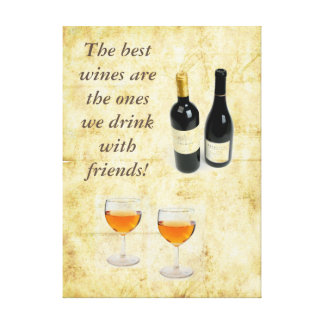 The best wines are the ones we drink with friends canvas print