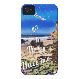 The best yet to come. iPhone 4 case