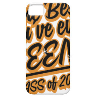 THE BEST YOU EVER SEEN CLASS OF 2017 CASE FOR THE iPhone 5