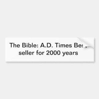 The Bible: A.D. Times Best seller for 2000 years Bumper Sticker