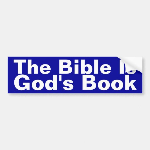 The Bible is God's Book Bumper Sticker