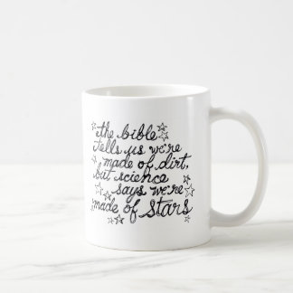 The Bible Tells us We're Made of Dirt... Coffee Mug