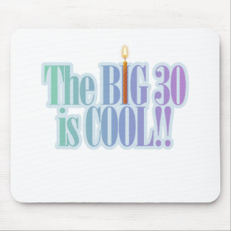 The Big 30 is Cool Mouse Pad