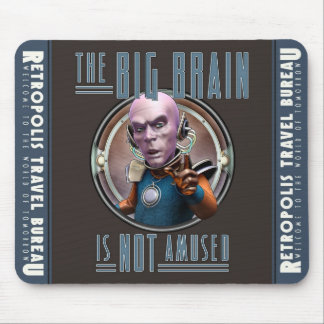 The Big Brain is Not Amused Mouse Pad
