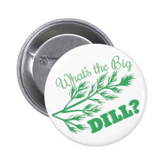 The Big Dill 6 Cm Round Badge