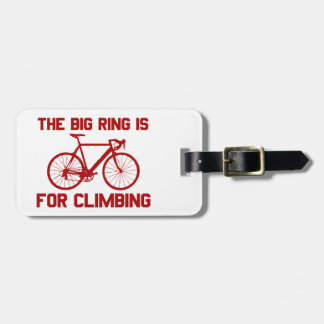 The Big Ring Is For Climbing Luggage Tag