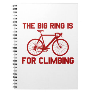 The Big Ring Is For Climbing Notebooks
