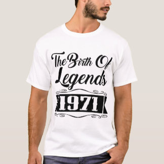 THE BIRTH OF LEGENDS 1971 T-Shirt
