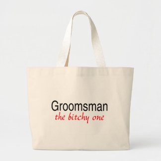 The Bitchy One (Groomsman) Canvas Bags