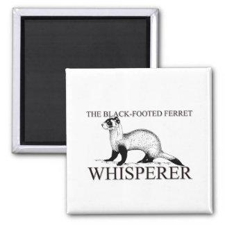 The Black-Footed Ferret Whisperer Refrigerator Magnet