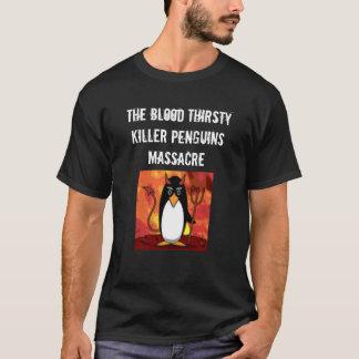 The Blood Thirsty Killer Penguins Massacre Shirt
