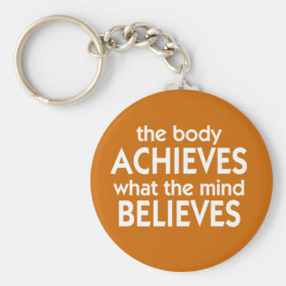 The body achieves what the mind believes key ring