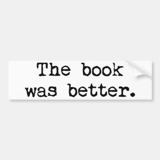 The Book Was Better Bumper Sticker