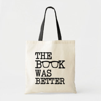 The Book was Better funny book bag