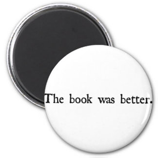 The book was better products. 6 cm round magnet