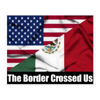 The Border Crossed Us Postcard