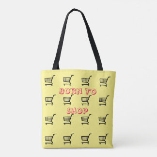 The Born to Shop tote bag