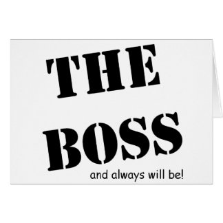 The Boss and always will be!! Range Greeting Card
