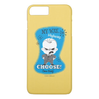 The Boss Baby | My Way. Highway. iPhone 7 Plus Case