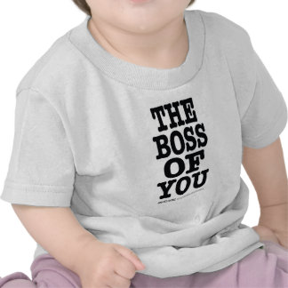 The Boss of You Tees