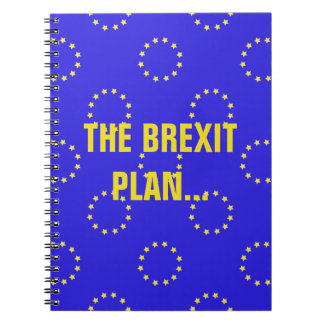 The Brexit Plan... EU Flags Notebooks