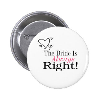 The Bride Is Always Right Button