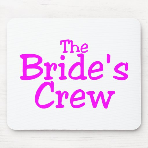 The Brides Crew (Pink) Mousepads