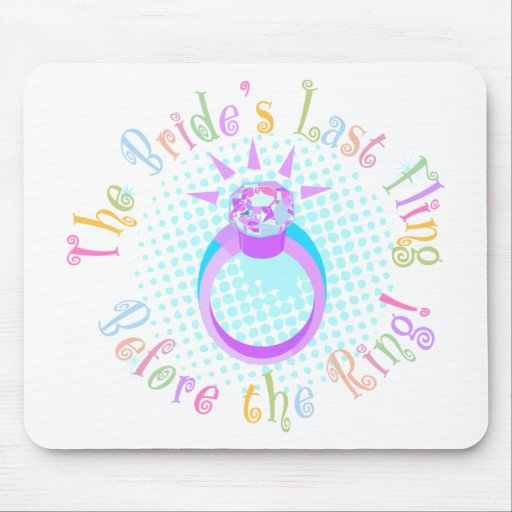The Bride's Last Fling Before the Ring Mousepads