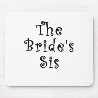 The Brides Sis Mouse Pad