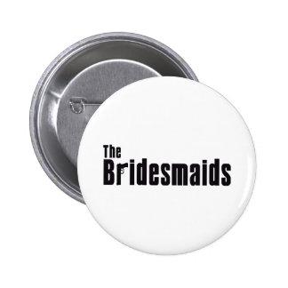The Bridesmaids (Mafia) 6 Cm Round Badge