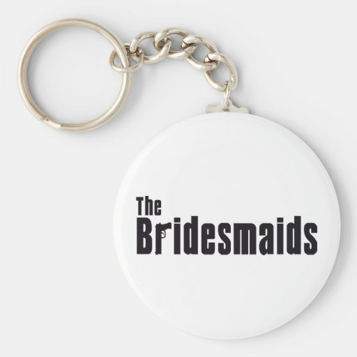 The Bridesmaids (Mafia) Key Chains