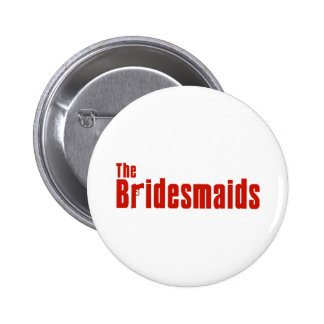 The Bridesmaids (Red Mafia) Pinback Buttons