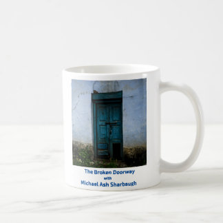 The Broken Doorway with Michael Ash Sharbaugh Classic White Coffee Mug