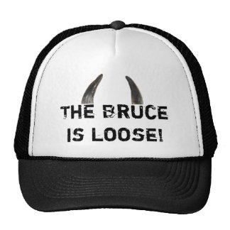 The Bruce is loose hat