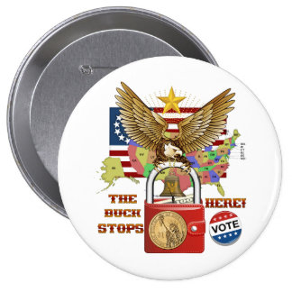 The-Buck-Stops-Here-1A 10 Cm Round Badge