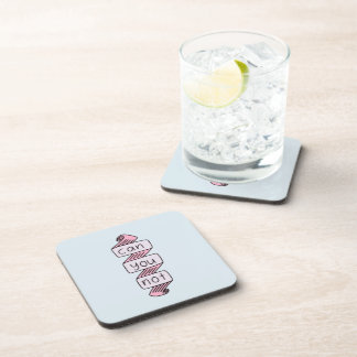 The Can You Not! Coaster